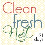 31 Days to a Clean, Fresh Nest!