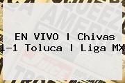 http://tecnoautos.com/wp-content/uploads/imagenes/tendencias/thumbs/en-vivo-chivas-11-toluca-liga-mx.jpg Chivas vs Toluca 2016. EN VIVO | Chivas 1-1 Toluca | Liga MX, Enlaces, Imágenes, Videos y Tweets - http://tecnoautos.com/actualidad/chivas-vs-toluca-2016-en-vivo-chivas-11-toluca-liga-mx/