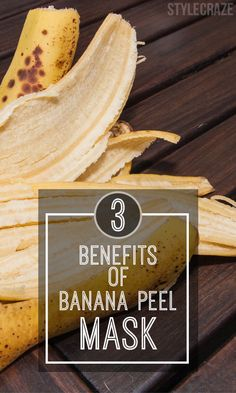 3 Types Of Banana Peel Masks And Their Benefits