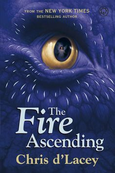 The Last Dragon Chronicles: The Fire Ascending | Chris d`Lacey | The epic finale in this bestselling fantasy sequence that started with The Fire Within, followed by Icefire, Fire Star, Fire Eternal, Dark Fire and Fire World.