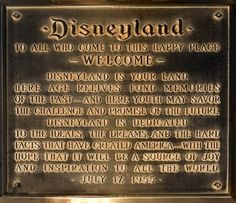 Fifty-seven years ago, Walt Disney read the inspiring words on this plaque - more from the article at Focused on the Magic.com