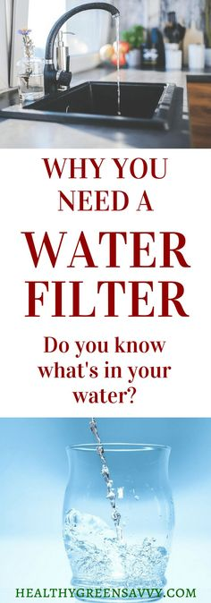 Why You Need a Water Filter: Invisible and dangerous compounds in your water are jeopardizing your health. How to get toxins out of your water. | non-toxic | safe water | best water filters
