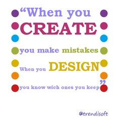 """""""When you create you makr mistakes When you design you know which ones you keep"""".   #quote  #motivation #weekendvibes #trendisoft  #webdesign  #webdesigner #mobilewebsite #webagency  #Internet #webdevelopment  #webapp  #webapplication  #mobileapplication  #ilovewebdesign #ilovephp #ilovejava #ilovejavascript"""