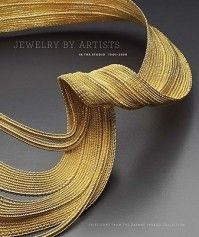 Jewelry by artists in the studio, : selections from the Daphne Farago Collection / Kelly H. L'Ecuyer, with contributions by Michelle Tolini Finamore, Yvonne J. Markowitz, Gerald W. Egypt Jewelry, Wire Jewelry, Jewelry Art, Jewelry Design, Jewellery, Modern Jewelry, Unique Jewelry, Ethnic Jewelry, Fashion Design Books