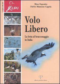 Prezzi e Sconti: #Volo libero. la lotta al bracconaggio in New  ad Euro 6.12 in #Oasi alberto perdisa #Libri