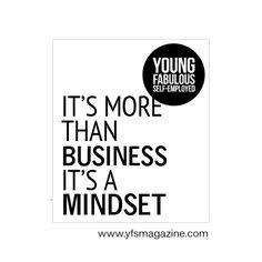 It's more than business, it's a mindset. via @YFSMagazine #smallbiz #startups