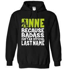 I Love (BadAss2103) ANNE Because BadAss Isnt An Official Last Name Tees