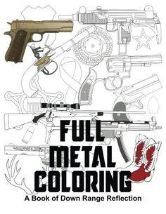 Full Metal Coloring: A Book of Down Range Reflection Paperback by Kimberly Kolb