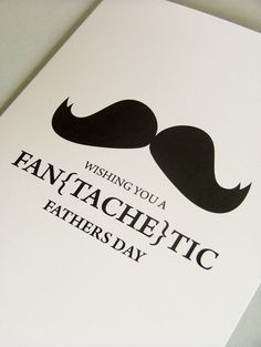 fan{tache}tic // fathers day card