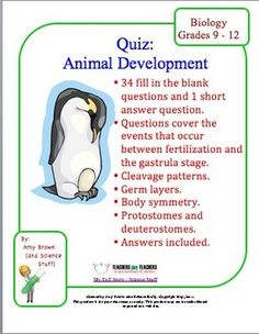 Embryology / Development Quiz or Review.  This document consists of 34 fill in the blank questions and one short answer question on animal embryology and development. Terms and concepts covered are: blastula, gastrula, cleavage patterns, blastopore, blastocoel, radial and bilateral symmetry, etc.  ($)