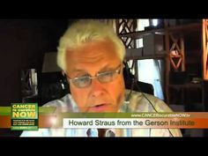 Advice you need a companion to help you.The Shocking Truth About The Gerson Therapy. How To Heal Cancer With Howard Straus
