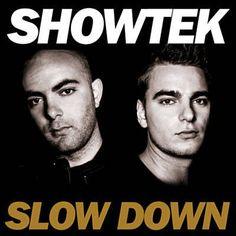 Slow Down (Original Mix) par SHOWTEK identifié à l'aide de Shazam, écoutez: http://www.shazam.com/discover/track/83223343