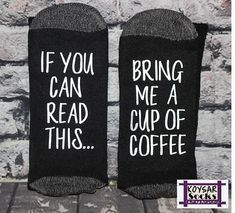 BRING COFFEE SOCKS If you can read this..bring me a cup of coffee socks. Fun Customized Socks.  Bring Me Coffee Socks. Gift for her or him. by KOYSARsocks on Etsy