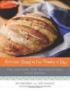 17,15 € Artisan Bread in Five Minutes a Day: The Discovery That Revolutionizes Home Baking: Amazon.fr: Jeffrey Hertzberg, Zoe Francois, Mark Luinenb...