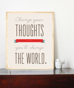 Love this 'Change Your Thoughts' Print on #zulily! #zulilyfinds