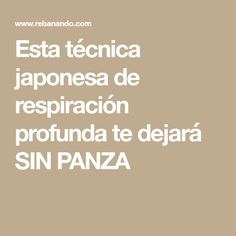 Esta técnica japonesa de respiración profunda te dejará SIN PANZA