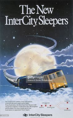 Poster produced for British Rail (BR) to promote the company�s new sleeper service between Bristol and Scotland. The poster shows a train winding its way around a full moon, in a night sky full of stars and a few clouds. Artwork by an unknown artist. Transport Map, Public Transport, Transport Posters, Train Posters, Railway Posters, Sky Full Of Stars, Full Moon, Cheltenham Spa, Night Train