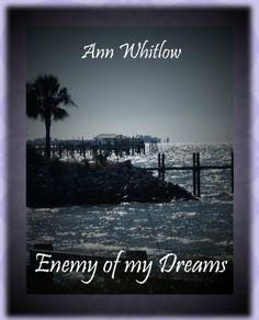 Enemy of My Dreams by Ann Whitlow, http://www.amazon.co.uk/dp/B00K8BX7FQ/ref=cm_sw_r_pi_dp_6g0Mtb0NNXQPK