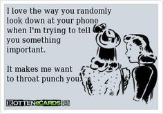 Seriously... Nothing annoys me more than people constantly on there phone.