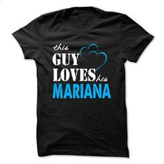 This Guy Love Her MARIANA ... 999 Cool Name Shirt ! - #best friend shirt #comfy sweatshirt. ORDER NOW => https://www.sunfrog.com/LifeStyle/This-Guy-Love-Her-MARIANA-999-Cool-Name-Shirt-.html?68278