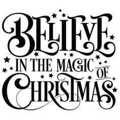 Design Store: Believe In The Magic Of Christmas - -Silhouette Design Store: Believe In The Magic Of Christmas - - Silhouette Design Store - 52457 It's the Most Wonderful Time of the Year Svg Christmas Svg Merry Christmas Quotes, Christmas Words, Christmas Svg, Christmas Images, Christmas Printables, Christmas Projects, Christmas Holidays, Christmas Decorations, Christmas Ornaments