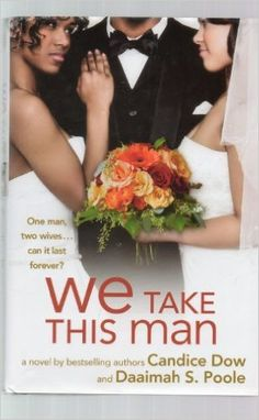 We Take This Man: Candice Dow and Daaimah S. Poole: 9781607514350: Amazon.com: Books