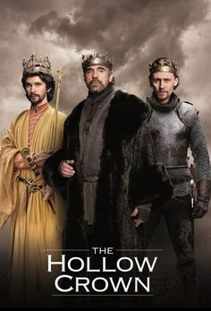 The Hollow Crown [BBC series]  Richard II (Ben Whishaw), Henry IV Part I, Henry IV Part II (Jeremy Irons), and  Henry V (Tom Hiddleston).