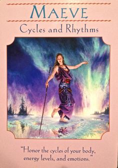 Maeve ~ Cycles and Rhythms, from the Goddess Guidance Oracle Card deck, by Doreen Virtue, Ph.D