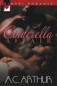 A Cinderella Affair (Kimani Romance) by A.C. Arthur, http://www.amazon.com/dp/0373860315/ref=cm_sw_r_pi_dp_1V1dqb10S8ET4