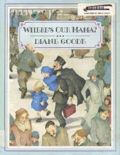 Where's Our Mama? by Diane Goode. A gendarme (police officer) tries to help two children find their mother. The children try to describe her - the best cook in the world, etc. Charming story about children's love for their mother.