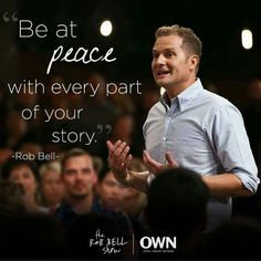 Be at peace with every part of your story. Own Quotes, Strong Quotes, Life Quotes, Rob Bell Quotes, I Live You, Super Soul Sunday, Everything Will Be Ok, Oprah Winfrey Network, Byron Katie