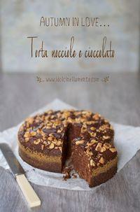 Torta di nocciole e cioccolato…e benvenuto Autunno!