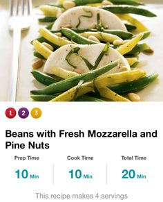 Beans w/Mozzarella & Pine Nuts: 2 tbsp pine nuts, 8oz green beans, 8oz yellow wax beans, 1tbsp olive oil, 1/4tsp salt & pepper, 4oz mozzarella cheese, 1/4c sliced basil. Oven 275°F. Pine nuts on sheet, toast 'til golden, 5-7 mins. Boil water, +beans & cook 'til crisp-tender, 3 mins. Rinse cold, 1 min, pat dry. Toss beans w/oil, salt & pep. Slice chs to 4 thin slcs & cut ea slice in 1/2. Div chs & beans, 4 plates, alt beans w/chs slices. Sprink w/basil & pine nuts. 180cal, 9g carbs, 4g fiber.