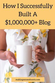 How I Successfully Built A $1,000,000+ Blog