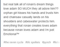 I've thought about this, too. I also think about when Artemus  says that Cabeswater loves all of them.