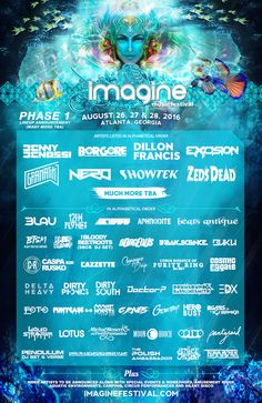Imagine Music Festival in Atlanta, GA -August 26-29 Check out thIs sick line-up for thIs year and get your tix ASAP!! ⛺ @ IMAGINEFESTIVAL.COM ✌, &