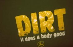 I swear, there is always dirt on me, but I suppose that isn't always a bad thing :) A little dirt never hurt anyone!