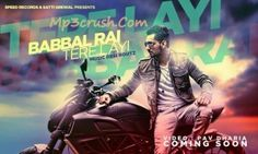 Tere Layi – Babbal Rai-Song (2014) Mp3crush upcoming video of Babbal Rai from album girlfriend. the song is heart touching .The lines of songs are from girl to boy which is really feeling of any girl who loved anyone from more than all .