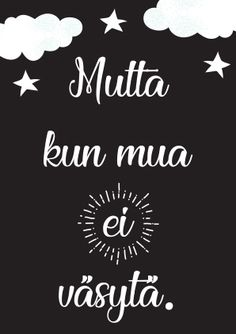 Vittu mitä paskaa - kauppa Boho Beautiful, Enjoy Your Life, True Stories, Wise Words, Mood, Thoughts, Sayings, Memes, Funny