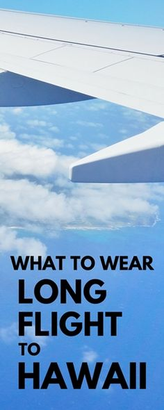 What to wear on a flight to Hawaii: Long flight to Hawaii on plane