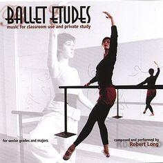 Robert Long - Ballet Class Music: Ballet Etudes