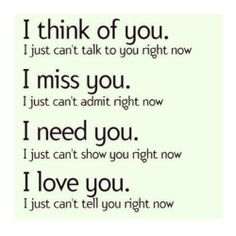 #think #miss #need #love