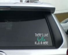 mothers day 6 Vinyl Decal Sticker White Theres Like Hella Kids in Here mom decal for car windows