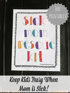 Sick Mom Rescue Kit -- A kit to keep kids busy when mom is sick! Includes free printables.