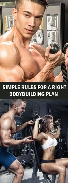Bodybuilding SIMPLE RULES FOR A RIGHT BODYBUILDING PLAN