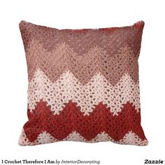I Crochet Therefore I Am Throw Pillow