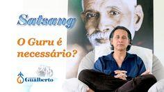 Satsang - O Guru é necessário?