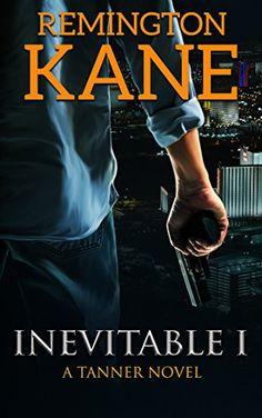 Inevitable I (A Tanner Novel Book 1) by Remington Kane http://www.amazon.com/dp/B00RDM3NWK/ref=cm_sw_r_pi_dp_Iqvgwb0VVKQXH