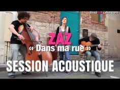 "▶ ZAZ - ""Dans ma rue"" acoustique (Edith Piaf cover) - YouTube"