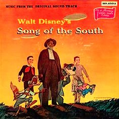 """Song Of The South"" (1956, Disneyland).  Music from the movie soundtrack.  (See: http://www.youtube.com/watch?v=LcxYwwIL5zQ)"